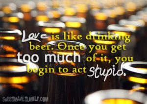 love is like drinking